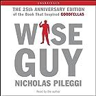 Wiseguy Hörbuch von Nicholas Pileggi Gesprochen von: Nicholas Pileggi