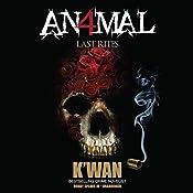 Animal 4: Last Rites |  K'wan