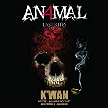 Animal 4: Last Rites (       UNABRIDGED) by  K'wan Narrated by Bobby Spears, Jr.