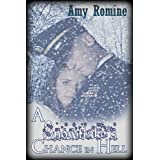 A Snowflake's Chance in Hell ~ Amy Romine