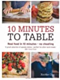 10 Minutes to Table: Real food in 10 minutes - no cheating