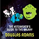 The Hitchhiker's Guide to the Galaxy (       ABRIDGED) by Douglas Adams Narrated by Stephen Fry