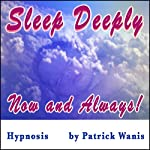 Sleep Deeply - Now and Always! | Patrick Wanis