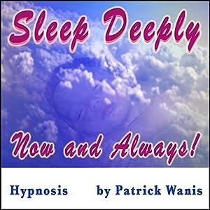 Sleep Deeply - Now and Always! Audiobook