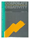 img - for Corporate Creativity: Robust Companies and the Entrepreneurial Spirit book / textbook / text book
