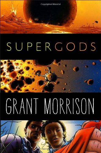 Supergods: What Masked Vigilantes, Miraculous Mutants, and a Sun God from Smallville Can Teach Us About Being Human: Grant Morrison: 9781400069125: Amazon.com: Books