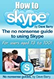 How To Skype - The No Nonsense Guide To Skype