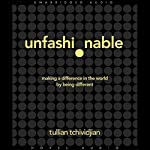 Unfashionable: Making a Difference in the World by Being Different | Tullian Tchividjian