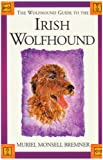 img - for The Wolfhound Guide to the Irish Wolfhound (Wolfhound Guides) book / textbook / text book