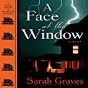 A Face at the Window (       UNABRIDGED) by Sarah Graves Narrated by Lindsay Ellison