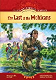 img - for The Last of the Mohicans (Calico Illustrated Classics) book / textbook / text book