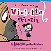Ein hundenasengroßes Geheimnis (Violetta Winzig 2) | Lou Kuenzler