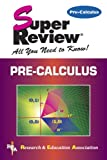 Pre-Calculus Super Review (0878910883) by The Editors of REA
