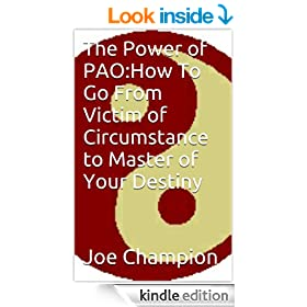 The Power of PAO:How To Go From Victim of Circumstance to Master of Your Destiny