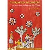La princesa de cristal: y otros cuentos populares del antiguo Ceylán (Voces/ Literatura)