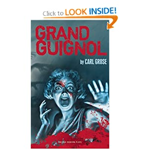 Grand Guignol (Oberon Modern Plays) Carl Grose