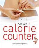 Carolyn Humphries Pocket Calorie Counter: The Little Book That Measures and Counts Your Portions Too