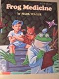 Frog Medicine (Blue Ribbon Book) (0590441787) by Teague, Mark