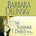 The Summer I Dared Audiobook by Barbara Delinsky Narrated by Julia Gibson