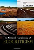 The Oxford Handbook of Ecocriticism (Oxford Handbooks)