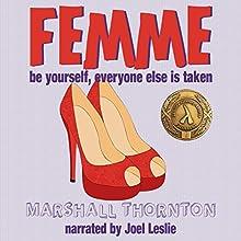 Femme | Livre audio Auteur(s) : Marshall Thornton Narrateur(s) : Joel Leslie