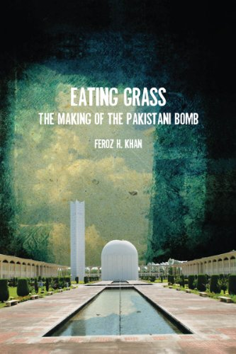 Eating Grass: The Making of the Pakistani Bomb