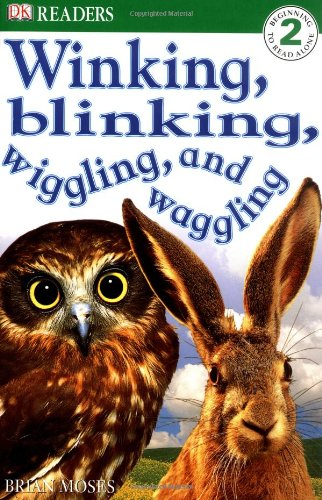 Winking, Blinking, Wiggling and Waggling (DK Reader Level 2) PDF