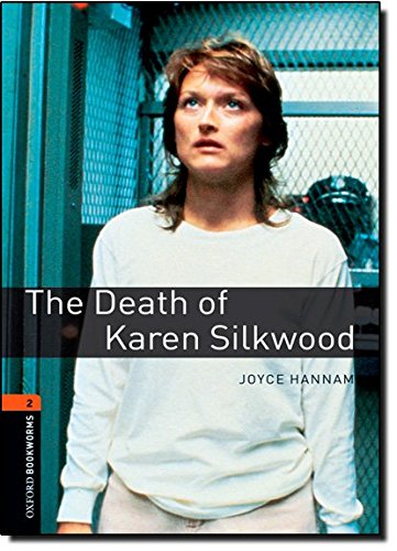 Oxford Bookworms Library: Stage 2: The Death of Karen Silkwood: 700 Headwords (Oxford Bookworms ELT)