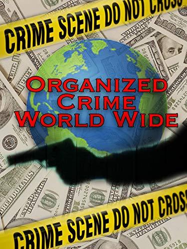 Organized Crime World Wide on Amazon Prime Video UK