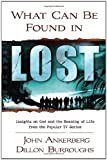 What Can Be Found in LOST?: Insights on God and the Meaning of Life from the Popular TV Series (0736921214) by Ankerberg, John