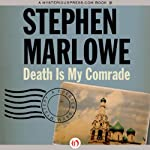 Death Is My Comrade: Chester Drum, Book 11 (       UNABRIDGED) by Stephen Marlowe Narrated by Peter Larkin