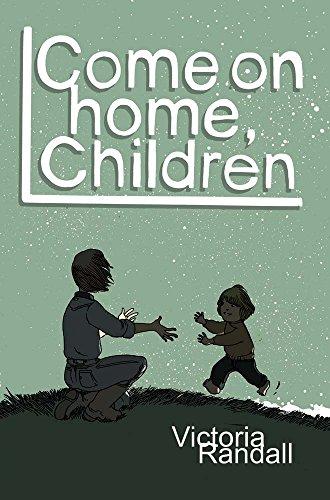 Book: Come on Home, Children (Children in Hiding Book 2) by Victoria Randall
