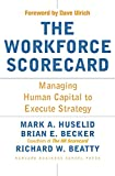 img - for The Workforce Scorecard: Managing Human Capital To Execute Strategy book / textbook / text book