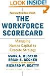 The Workforce Scorecard: Managing Hum...