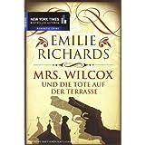 """Mrs. Wilcox und die Tote auf der Terrassevon """"Emilie Richards"""""""