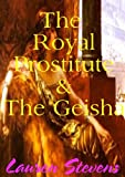 The Royal Prostitute & The Geisha