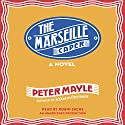 The Marseille Caper Audiobook by Peter Mayle Narrated by Robin Sachs