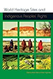 World Heritage Sites and Indigenous Peoples Rights: IWGIA Document No. 129 (Iwgia Documents)