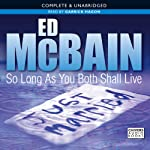 So Long As You Both Shall Live (       UNABRIDGED) by Ed McBain Narrated by Garrick Hagon