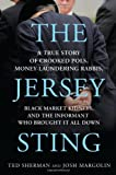 Ted Sherman The Jersey Sting: A True Story of Crooked Pols, Money-Laundering Rabbis, Black Market Kidneys, and the Informant Who Brought It All Down