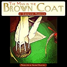 The Man in the Brown Coat (       UNABRIDGED) by Sherwood Anderson Narrated by Glenn Hascall