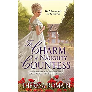 To Charm a Naughty Countess by Teresa Romain