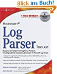Microsoft Log Parser Toolkit: A compl...