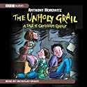 The Unholy Grail: Groosham Grange, Book 2 (       UNABRIDGED) by Anthony Horowitz Narrated by Grace Nickolas