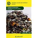 Gestión de residuos inertes. seag0108 - gestión de residuos urbanos e industriales