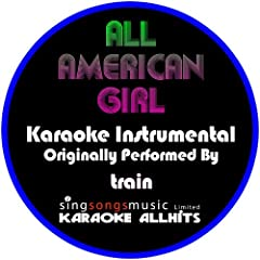 All American Girl (Originally Performed By Train) [Instrumental Version]