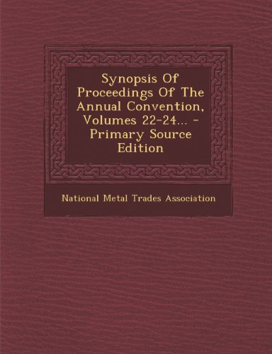 Synopsis Of Proceedings Of The Annual Convention, Volumes 22-24...