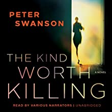 The Kind Worth Killing (       UNABRIDGED) by Peter Swanson Narrated by Johnny Heller, Karen White, Kathleen Early, Keith Szarabajka