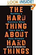 #1: The Hard Thing About Hard Things: Building a Business When There Are No Easy Answers