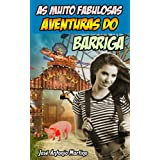 As Muito Fabulosas Aventuras do Barriga